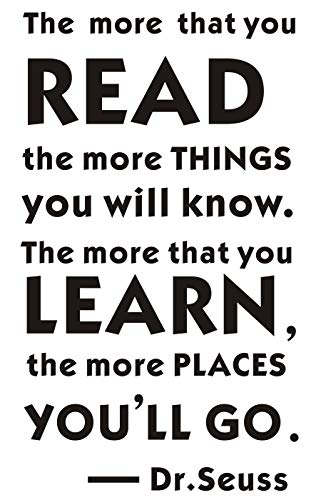 Dr Seuss The More That You Read The More Things You Will Know Quotes Wall Decal Sticker for Home Decor (Black)