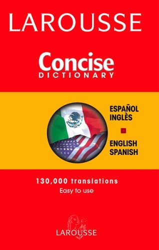 Larousse Concise Dictionary Spanish-English/ English-Spanish