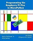 Programming the Raspberry Pi Pico in MicroPython (English Edition)