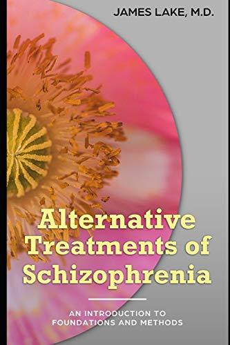 Alternative Treatments of Schizophrenia: Safe, effective and...