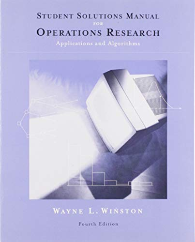 Student Solutions Manual for Winston's Operations Research: Applications and Algorithms, 4th