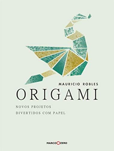 Origami : novos projetos divertidos com papel