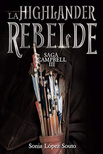 La highlander rebelde: Saga Campbell vol. 3: Volume 3