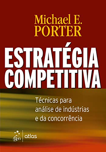 Competitive strategy: Techniques for analysis of industries and competition