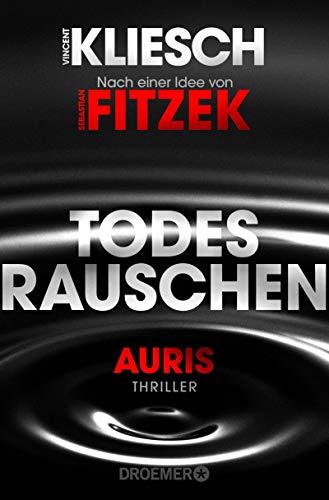 Todesrauschen: Auris - Nach einer Idee von Sebastian Fitzek (Ein Jula und Hegel-Thriller 3) von [Vincent Kliesch]