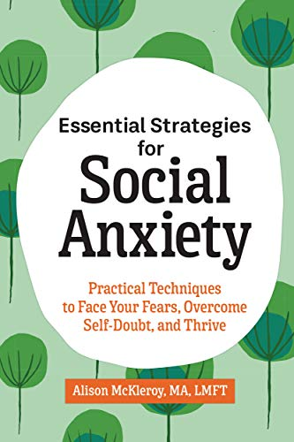 Essential Strategies for Social Anxiety: Practical...