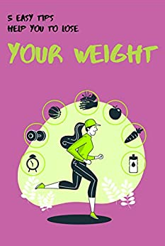 5 easy tips help you to lose your weight: The Essential Guide to Naturally Lose Weight books about losing weight how to lose weight like crazy autumn calabrese Increase Energy and Detox Your Body 1
