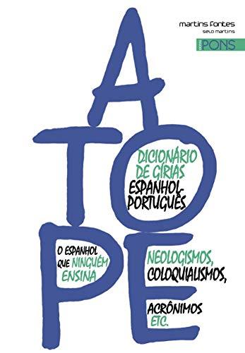 A Tope! Dicionário de Gírias Espanhol-Português