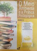O Meio Ambiente e a Prática Pedagógica DVD 3