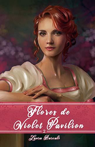 Flores de Violet Pavilion 2: 1813-1814 de Laura Barcali
