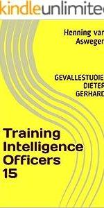 Training Intelligence Officers 15: GEVALLESTUDIE: DIETER GERHARD (South African Intelligence Library series) (Afrikaans Edition)