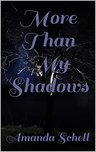More Than My Shadows