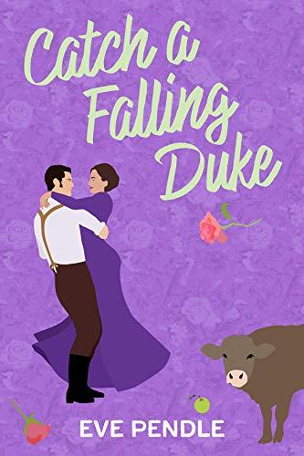 Catch a Falling Duke (Fallen Book 3) by [Eve Pendle]