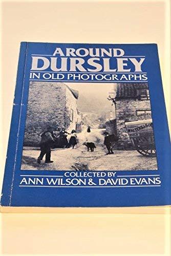 Around Dursley in Old Photographs