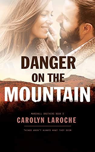 Danger on the Mountain (Marshall Brothers Book 3) by [Carolyn LaRoche, Booksmith Design, Hot Tree Editing]