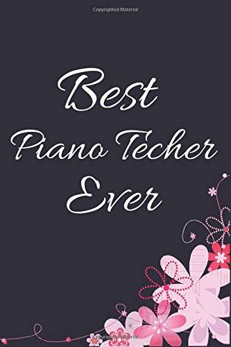 Best Piano Teacher Ever: Gift For Piano Teacher