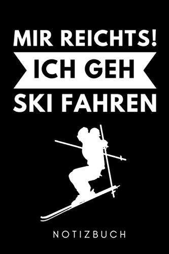 MIR REICHTS! ICH GEH SKIFAHREN NOTIZBUCH: A5 WOCHENKALENDER Skifahren Buch | Geschenk für Skifahrer...