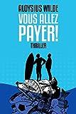 Vous allez payer !: Thriller écologique