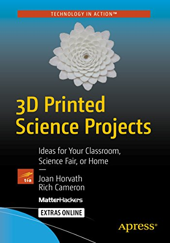 3D Printed Science Projects: Ideas for your classroom, science fair or home (Technology in Action) (English Edition)