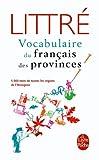 Le Vocabulaire du français des provinces (Dictionnaires, encyclopédies et atlas)