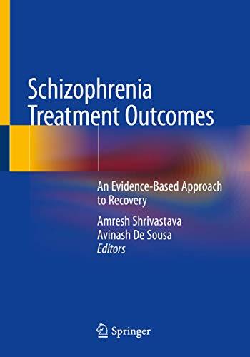 Schizophrenia Treatment Outcomes: An Evidence-Based Approach...