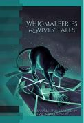 Whigmaleeries & Wives' Tales by [Jessica Augustsson, Jason Lairamore, Mike Adamson, Dawn Vogel, James Rumpel, Sharon Kae Reamer, Damon L. Wakes, Mike Morgan, Liz Michalski, Johannes Svensson, Kimber Camacho, Susanne Hülsmann, Edward H. Parks, Marta Pelrine-Bacon, Daniel Delgado, Ed Ahern, Michael Sherrin, Robert Dawson, Jennifer Jeanne McArdle, David Rogers, Rebecca Gomez Farrell, Michael Anthony Dioguardi, Jamie Zaccaria, J9 Vaughn, Adam Slavny, Natalie Cannon, A.D. Black, KT Wagner, Matt McHugh, Delilah Night, Jay Caselberg, Nicole Tanquary]