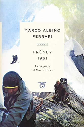 Frney 1961. La tempesta sul Monte Bianco