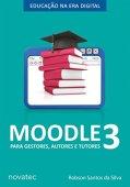 Moodle para gerentes, autores y tutores - Volumen 3: Educación en la era digital