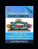 Como se proteger de adwares e spywares (Portuguese Edition)