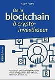 De la blockchain à crypto-investisseur: Comprendre la technologie blockchain et investir...