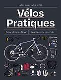 Vélos Pratiques - S'équiper, entretenir, réparer, optimiser - Cahier Technique et guide...