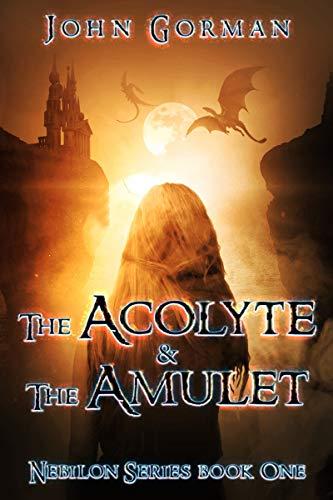 The Acolyte And The Amulet Nebilon Series Book 1 Kindle Edition By Gorman John Children Kindle Ebooks Amazon Com