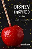 Disney Inspired Recipes: Magic come to life