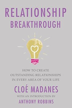 Cloé Madanes – Relationship Breakthrough: How to Create Outstanding Relationships in Every Area of Your Life