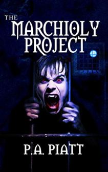 The Marchioly Project by [P.A. Piatt]