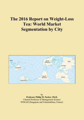 The 2016 Report on Weight-Loss Tea: World Market Segmentation by City 1