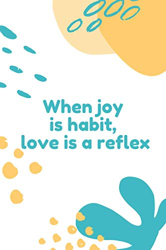 When Joy Is Habit, Love Is A Reflex Notebook: Minimal Style - Colorful - Lined Notebook - Diary Writing - Personal Writing - Journals 110 Pages