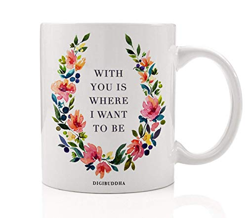 With You Is Where I Want To Be Coffee Mug 11oz, Best Wife...