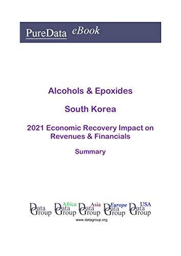 Alcohols & Epoxides South Korea Summary: 2021 Economic R