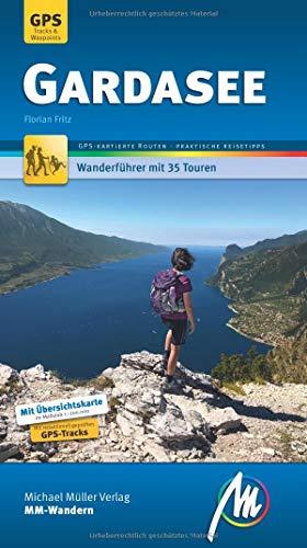 Gardasee MM-Wandern Wanderfhrer Michael Mller Verlag: Wanderfhrer mit GPS-kartierten Wanderungen.