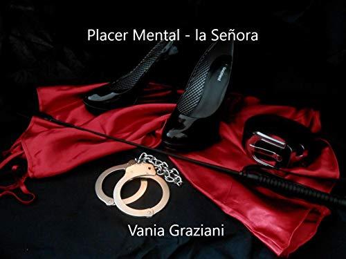 Placer Mental 1 – la Señora de Vania Graziani