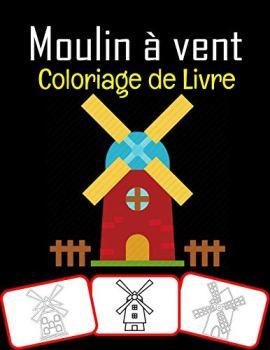 Moulin à vent Coloriage de Livre: Sous-titre: 48 coloriages de moulin à vent premium