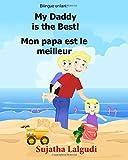 Bilingue Enfant: Mon papa est le meilleur.My Daddy is the Best: Un livre...