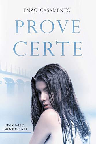 Prove certe: Un romanzo giallo ricco di emozioni, un thriller affascinante, una vicenda che...