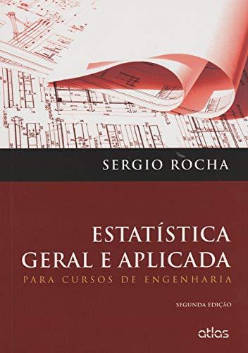 Estatística Geral E Aplicada: Para Cursos De Engenharia