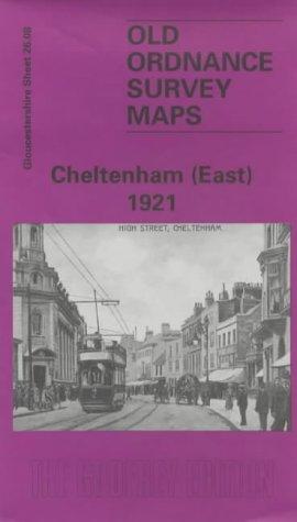 Cheltenham (East) 1921: Gloucestershire Sheet 26.08 (Old O.S. Maps of Gloucestershire)