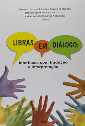 Libras em Diálogo. Interfaces com Tradução e Interpretação