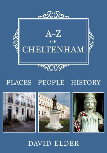 A-Z of Cheltenham: Places-People-History