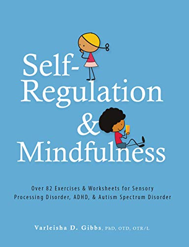 Self-Regulation and Mindfulness: Over 82 Exercises &...