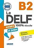 Le DELF junior scolaire - 100% réussite - B2 - Livre - Version numérique epub...